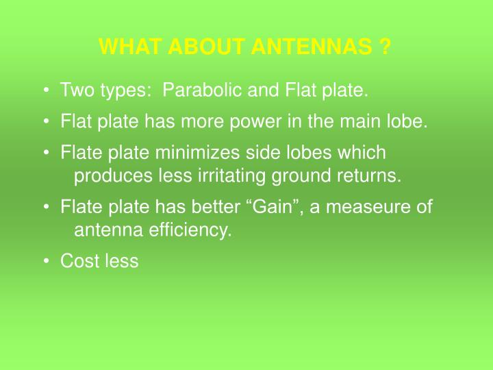 WHAT ABOUT ANTENNAS ?