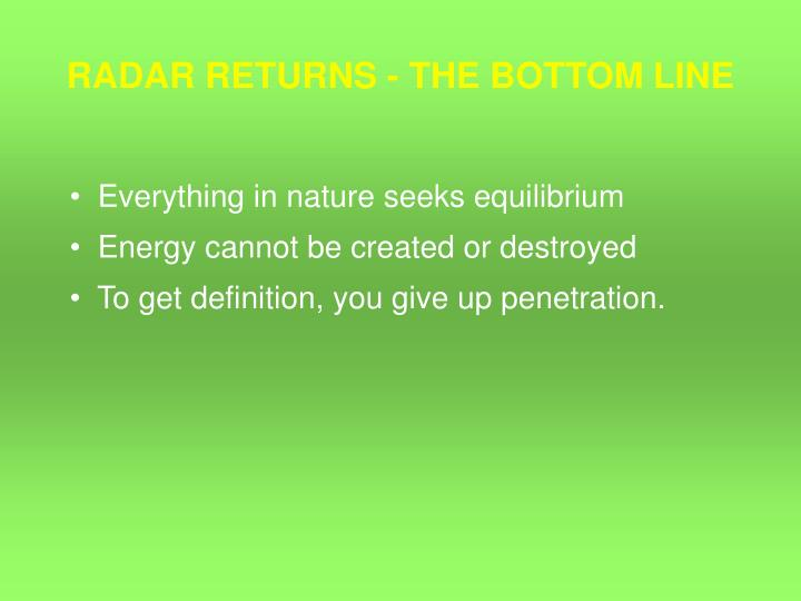RADAR RETURNS - THE BOTTOM LINE
