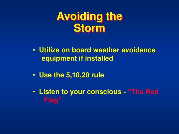 Avoiding the Storm