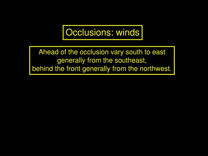 Occlusions: winds