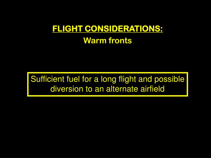 FLIGHT CONSIDERATIONS: