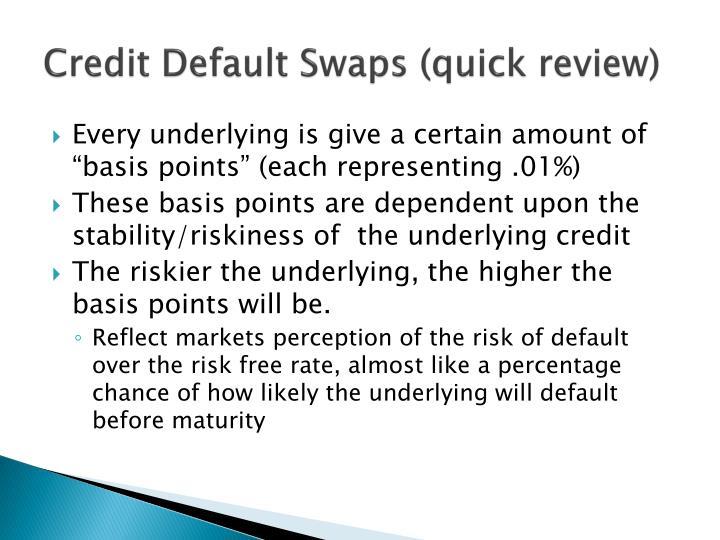 Credit Default Swaps (quick review)