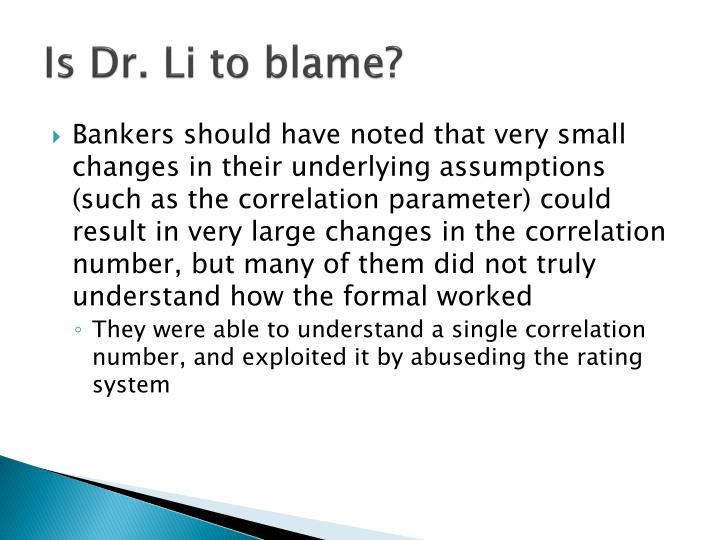 Is Dr. Li to blame?