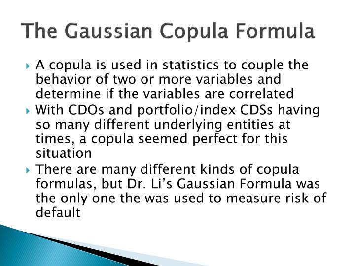 The Gaussian Copula Formula