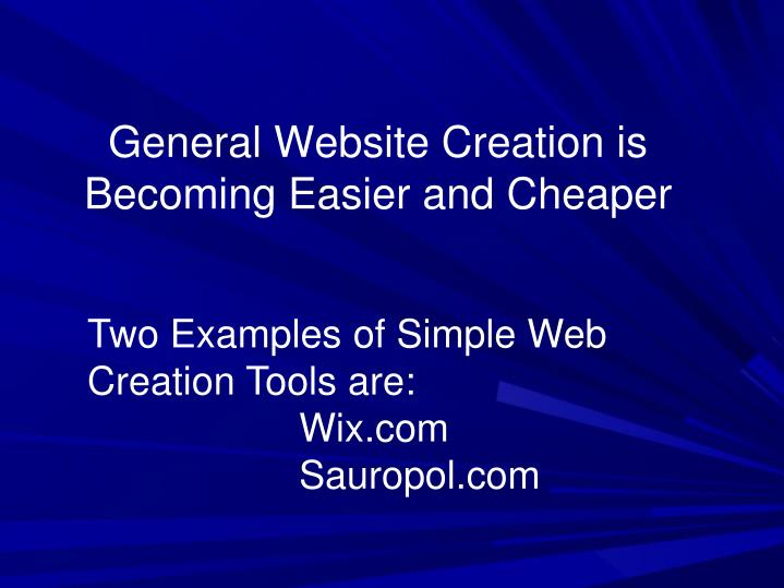 General Website Creation is Becoming Easier and Cheaper