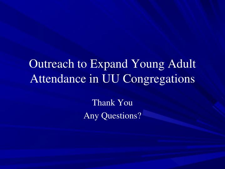 Outreach to Expand Young Adult Attendance in UU Congregations