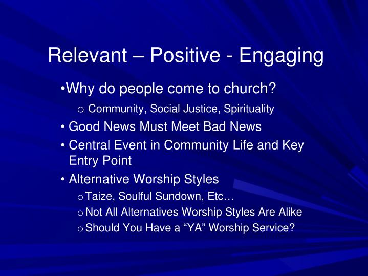 Relevant – Positive - Engaging