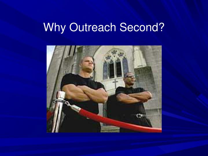 Why Outreach Second?