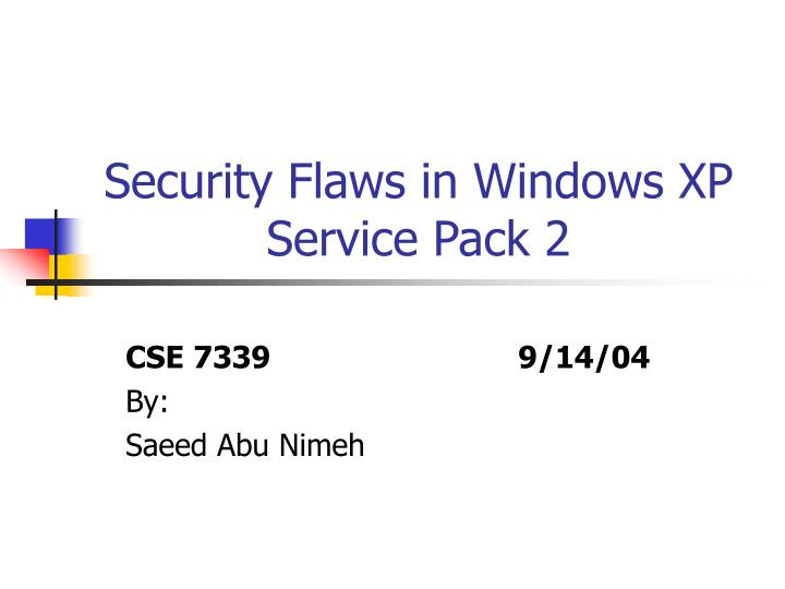 Security flaws in windows xp service pack 2
