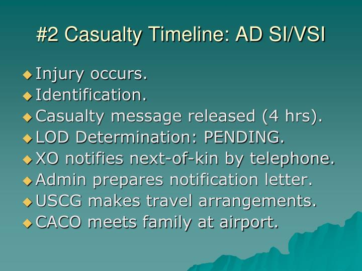 #2 Casualty Timeline: AD SI/VSI