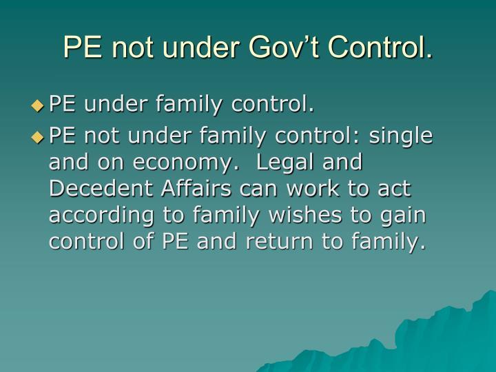 PE not under Gov't Control.