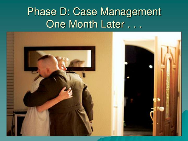 Phase D: Case Management