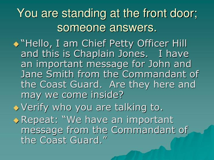 You are standing at the front door; someone answers.