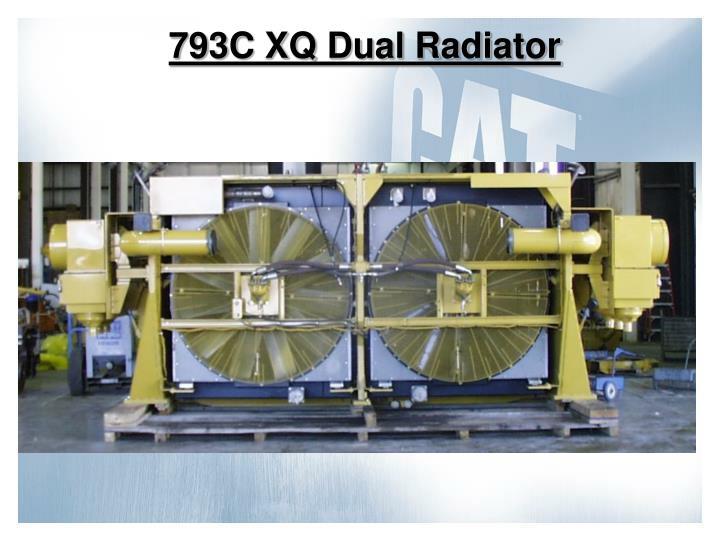 793C XQ Dual Radiator