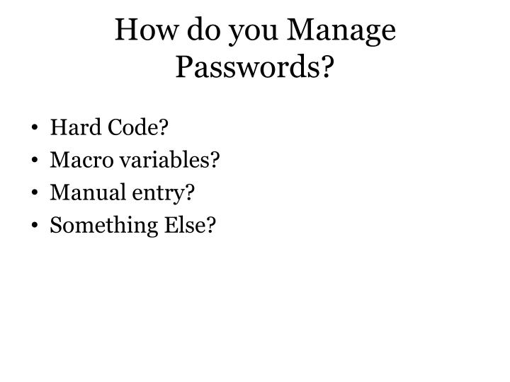 How do you Manage Passwords?