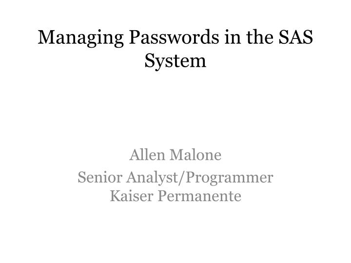 Managing passwords in the sas system