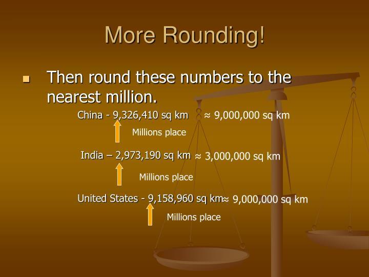 More Rounding!