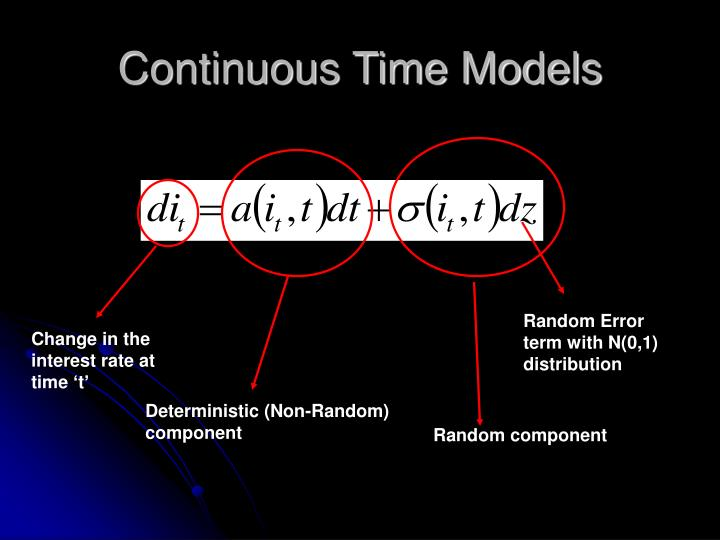 Continuous Time Models
