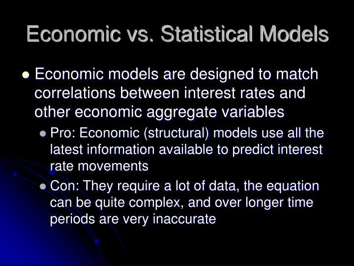 Economic vs. Statistical Models