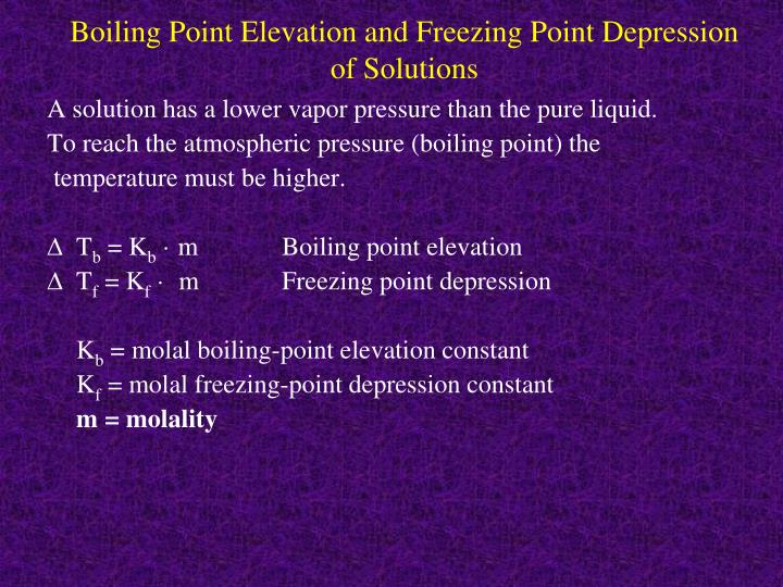 Boiling Point Elevation and Freezing Point Depression of Solutions