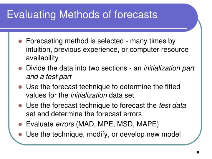 Evaluating Methods of forecasts