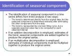 identification of seasonal component