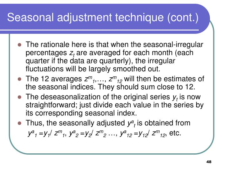 Seasonal adjustment technique (cont.)
