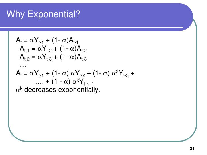 Why Exponential?