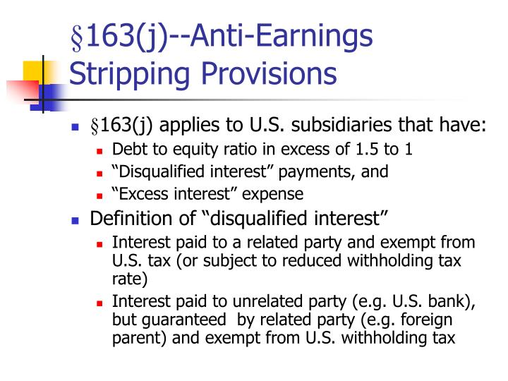 §163(j)--Anti-Earnings Stripping Provisions