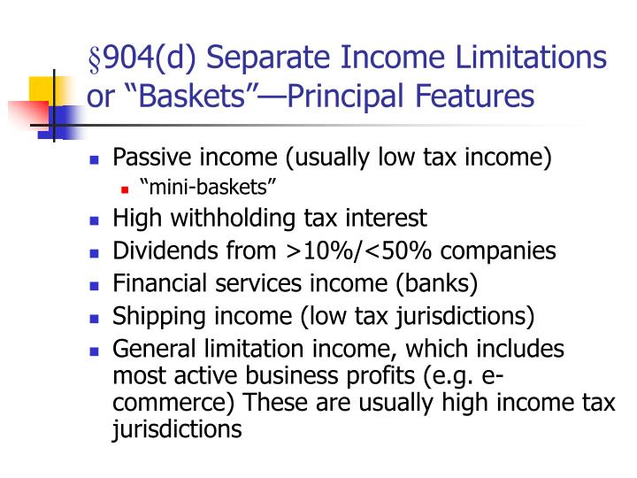 """§904(d) Separate Income Limitations or """"Baskets""""—Principal Features"""