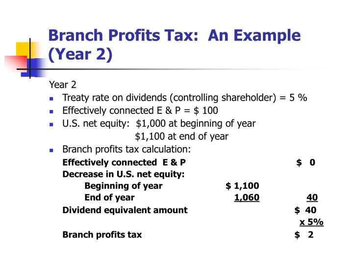 Branch Profits Tax:  An Example (Year 2)
