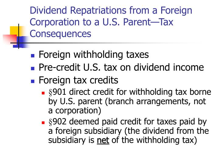 Dividend Repatriations from a Foreign Corporation to a U.S. Parent—Tax Consequences