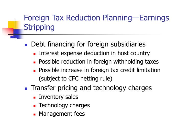 Foreign Tax Reduction Planning—Earnings Stripping