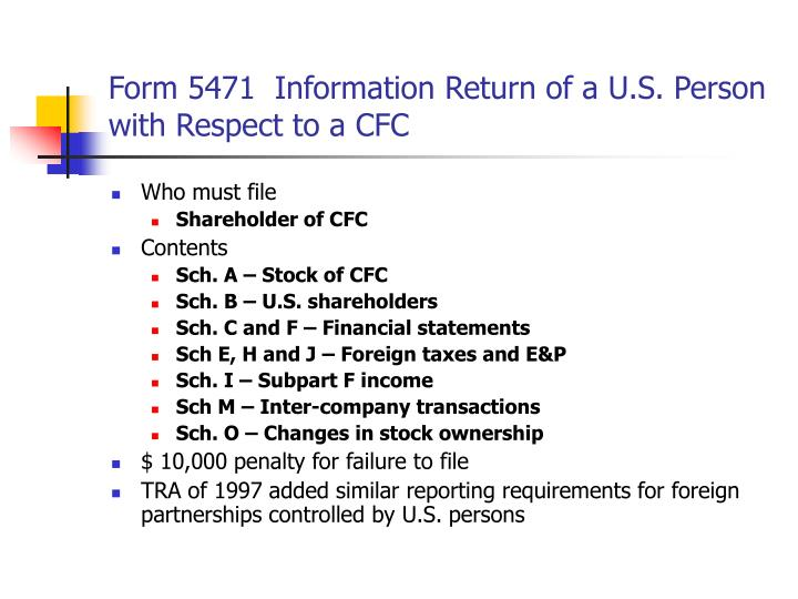 Form 5471  Information Return of a U.S. Person with Respect to a CFC