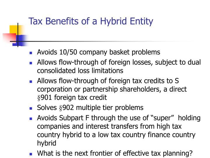 Tax Benefits of a Hybrid Entity