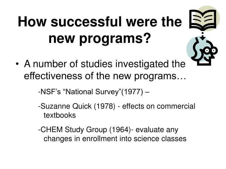 How successful were the new programs?