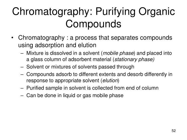 Chromatography: Purifying Organic Compounds