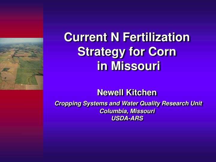 Current N Fertilization Strategy for Corn