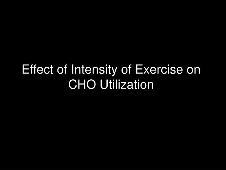 Effect of Intensity of Exercise on CHO Utilization