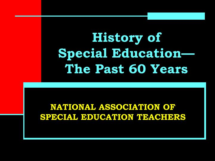 History of special education the past 60 years