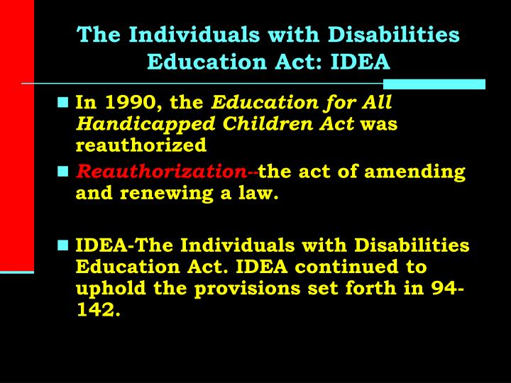 The Individuals with Disabilities Education Act: IDEA