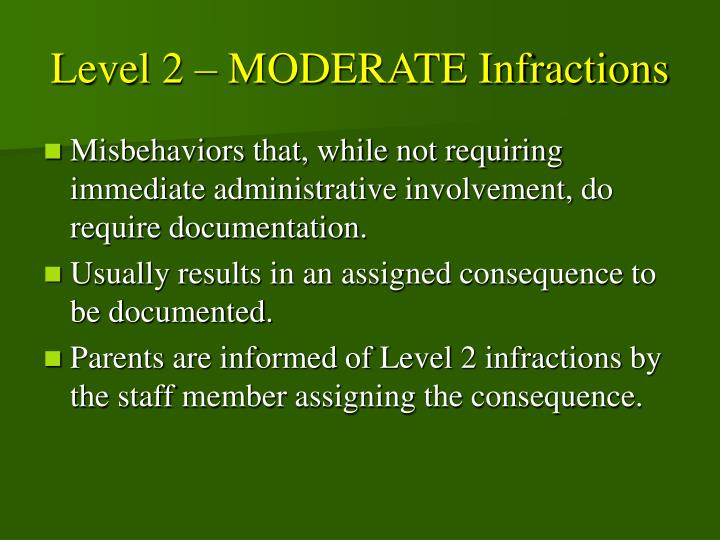 Level 2 – MODERATE Infractions