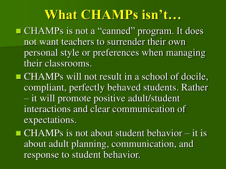 What CHAMPs isn't…