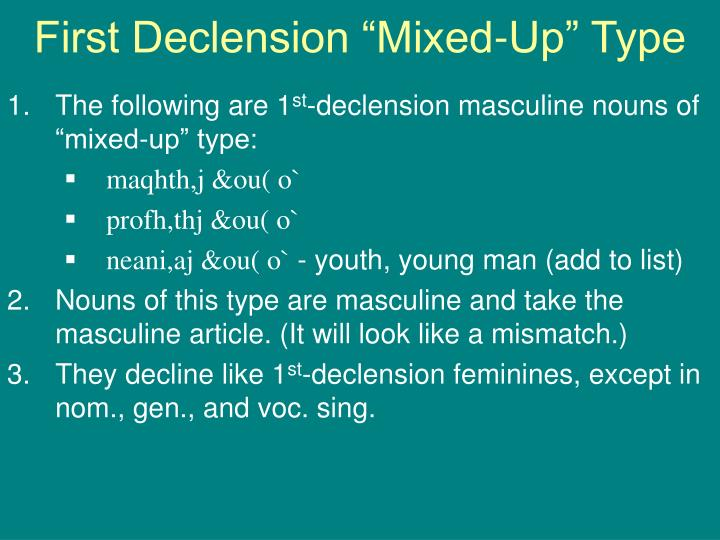 """First Declension """"Mixed-Up"""" Type"""