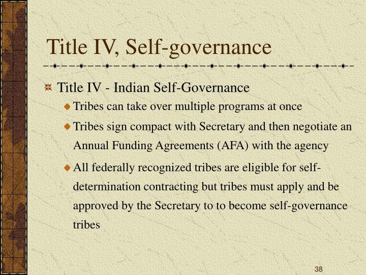 Title IV, Self-governance