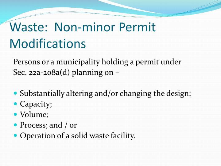 Waste:  Non-minor Permit Modifications