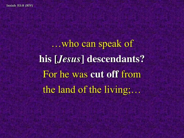 Isaiah 53:8 (NIV)