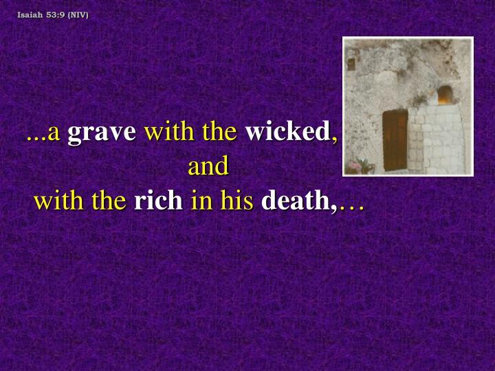 Isaiah 53:9 (NIV)