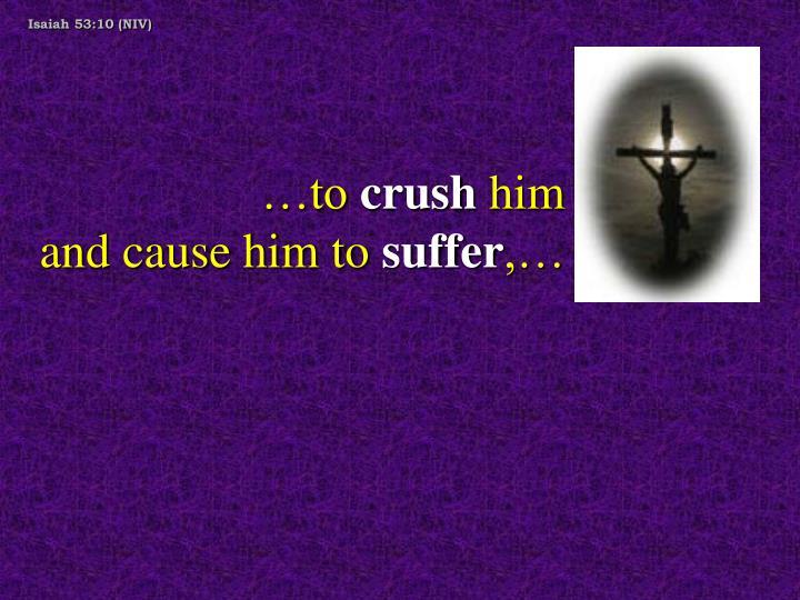 Isaiah 53:10 (NIV)
