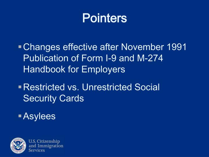 Changes effective after November 1991 Publication of Form I-9 and M-274 Handbook for Employers